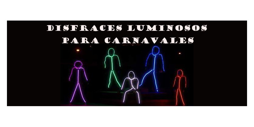 DISFRACES LUMINOSOS PARA CARNAVALES